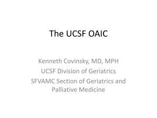 The UCSF OAIC