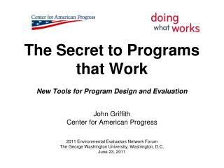 The Secret to Programs that Work New Tools for Program Design and Evaluation