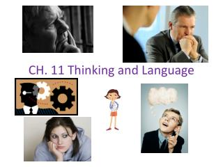 CH. 11 Thinking and Language