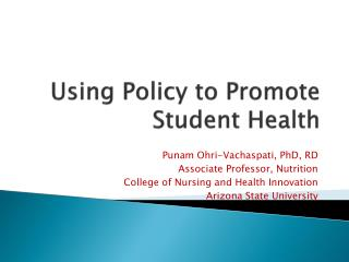Using Policy to Promote  Student Health