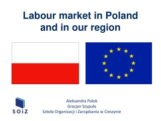 Labour  market in Poland  and in  our  region