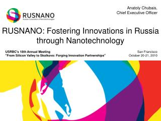 RUSNANO:  F o stering Innovation s in Russia through  Nanotechnology