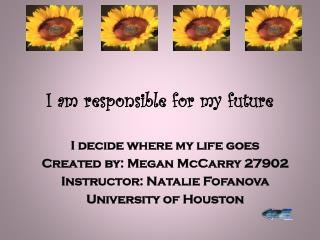 I am responsible for my future