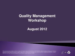 Quality Management Workshop August 2012