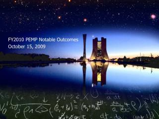 FY2010 PEMP Notable Outcomes October 15,  2009