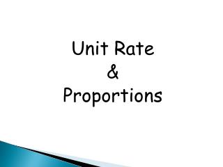 Unit Rate  & Proportions
