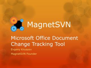 MagnetSVN Microsoft Office Document Change Tracking Tool