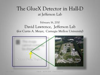 The  GlueX  Detector in Hall-D at Jefferson Lab