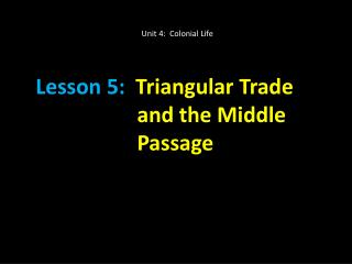 Lesson 5:   Triangular Trade and the Middle Passage