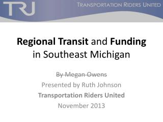 Regional Transit  and  Funding in Southeast Michigan