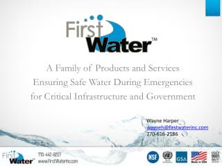 A Family of Products and Services  Ensuring Safe Water During Emergencies for Critical Infrastructure and Government