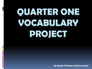 Quarter One Vocabulary Project
