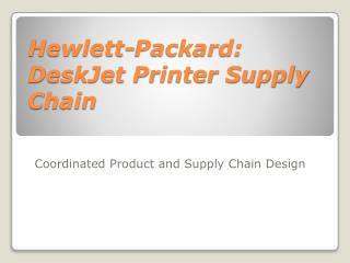 Hewlett-Packard: DeskJet Printer Supply Chain