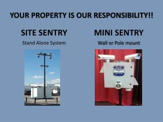 YOUR PROPERTY IS OUR RESPONSIBILITY!!
