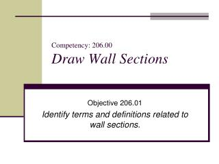 Competency: 206.00 Draw Wall Sections