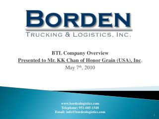 BTL Company Overview Presented to Mr. KK Chan of Honor Grain (USA), Inc .  May 7 th , 2010