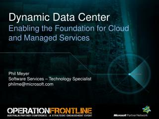 Dynamic Data Center Enabling the Foundation for Cloud  and Managed Services
