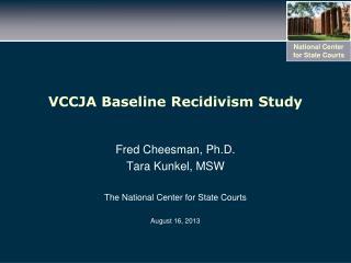 VCCJA Baseline Recidivism Study