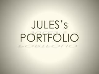 JULES's PORTFOLIO