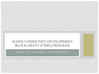 Maine COMMUNITY DEVELOPMENT BLOCK GRANT (CDBG) Program