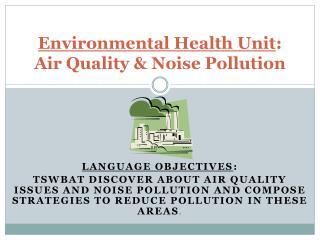 Environmental Health Unit : Air Quality & Noise Pollution