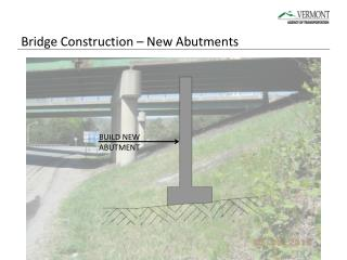 Bridge Construction � New Abutments