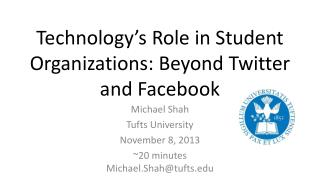 Technolog y's Role in Student Organizations: Beyond Twitter and Facebook