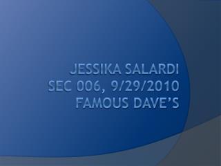 Jessika Salardi Sec 006, 9/29/2010 Famous Dave's