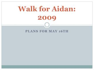 Walk for Aidan: 2009