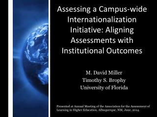 Assessing a Campus-wide Internationalization Initiative: Aligning Assessments with Institutional Outcomes