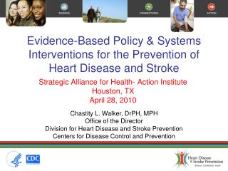 Evidence-Based Policy & Systems Interventions for the Prevention of  Heart Disease and Stroke