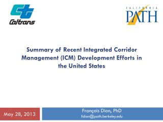 Summary of Recent Integrated Corridor Management (ICM) Development Efforts in the United States