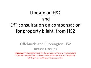 Update on HS2  and  DfT consultation on compensation for property blight  from HS2