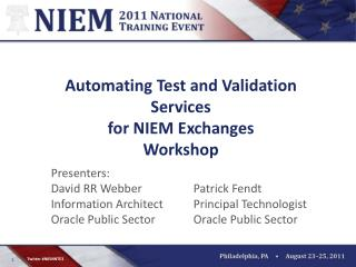 Automating Test and Validation Services  for NIEM Exchanges Workshop