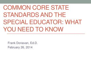 Common Core State standards and the special educator : WHAT YOU NEED TO KNOW