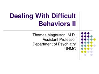 dealing with difficult behaviors ii