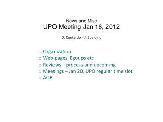 News and Misc UPO Meeting Jan 16, 2012 D .  Contardo  - J. Spalding