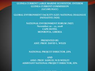 GUINEA CURRENT LARGE MARINE ECOSYSTEM /INTERIM GUINEA CURRENT COMMISSION (GCLME/IGCC) GLOBAL ENVIRONMENT FACILITY (GEF)