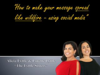 �How to make your message  spread  like wildfire  � using social media�