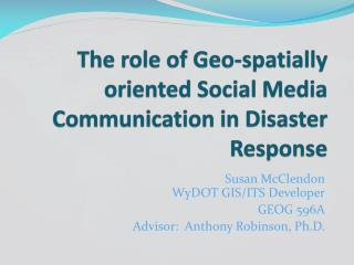 The role of Geo-spatially oriented Social Media Communication in Disaster  Response