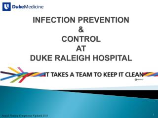 INFECTION PREVENTION  &  CONTROL  AT  DUKE RALEIGH HOSPITAL