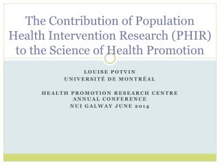 The Contribution of Population Health Intervention Research (PHIR) to the Science of Health Promotion