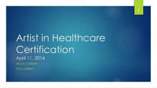 Artist in Healthcare Certification April 11,  2014