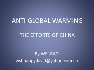 ANTI-GLOBAL WARMING THE EFFORTS OF CHINA