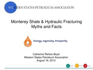 Monterey Shale & Hydraulic Fracturing Myths and  Facts