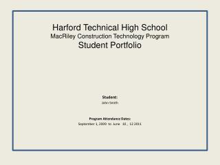Harford Technical High School MacRiley Construction Technology Program Student Portfolio