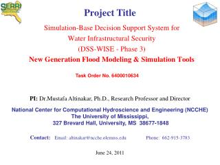 Simulation-Base Decision Support System for Water Infrastructural Security (DSS-WISE - Phase 3) New Generation Flood Mo