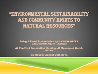 �Environmental Sustainability and Community Rights to Natural Resources�