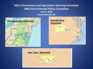 VACo  Environment and Agriculture Steering Committee VML Environmental Policy Committee June 2, 2010 Charlottesville, V