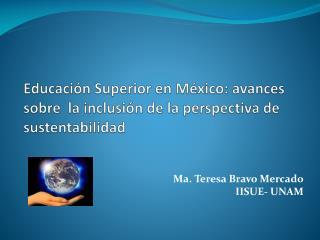 Educación Superior en México: avances sobre  la inclusión de la perspectiva de sustentabilidad